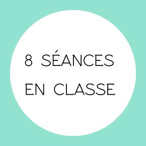 8 séances en classe